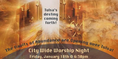 City Wide Worship Night:  Calling Forth the Destiny of Tulsa