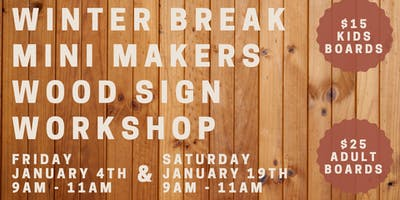 DIT Workshops Presents: Mini Makers Wood Sign Workshops