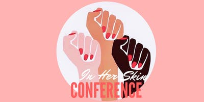 5th Annual In Her Skin Conference: Centering Women\