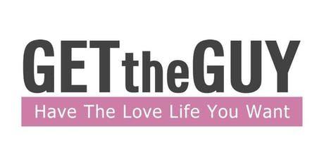 Get the Guy UK Events- Transform Your Lovelife! tickets