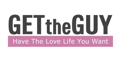 Get the Guy UK Events- Transform Your Lovelife!