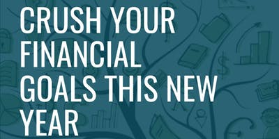 CRUSH YOUR FINANCIAL GOALS IN 2019 - WORKSHOP AND NETWORKING
