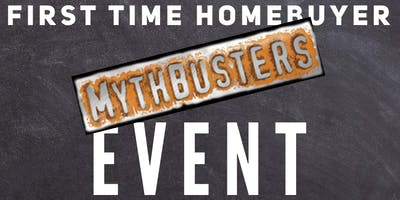 First-Time Homebuyer MYTHBUSTERS Event