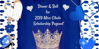 2019 Miss Cibolo Scholarship Pageant Dinner and Ball