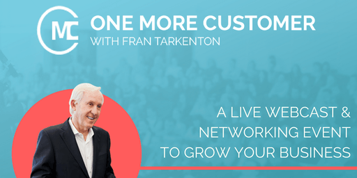 One More Customer - A live webcast & networking event to grow your business