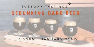 """Tuesday Tastings \""""Debunking Dark Beers\"""""""