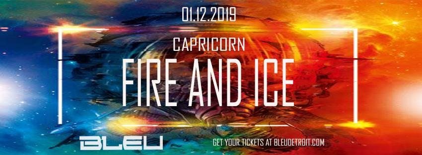 CAPRICORN: FIRE AND ICE