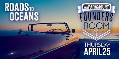 Roads to Oceans | Founders Room at the Paramount