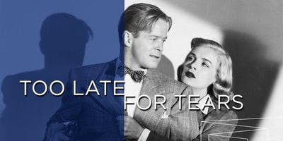 Vintage Film - Too Late for Tears - Maryborough Library