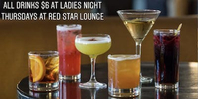$6 Martinis, $6 Long Island, $6 Margarita Ladies Night