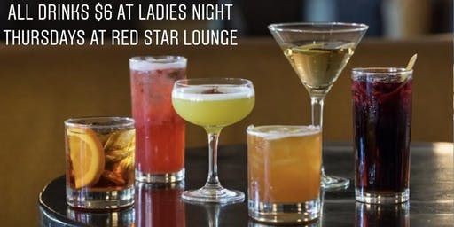 $6 Martinis, $6 Long Island, $6 Margarita Ladies Night