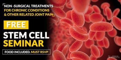 FREE Regenerative Stem Cell Seminar for Pain Relief - Santa Ana, CA 1/26