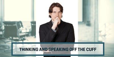 Thinking And Speaking Off The Cuff - BUNBURY