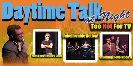 Daytime Talk at Night tickets