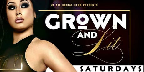 GROWN & LiT Saturdays (Free Entry w/RSVP) @ FUSION Lounge • For ViP Sections, Call 404.576.8471 tickets