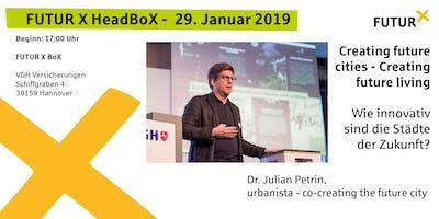 FUTUR X HeadBoX - Dr. Julian Petrin