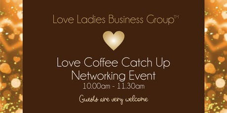 Solihull #LoveBiz Coffee Catch Up Networking Event tickets