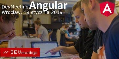 DevMeeting Angular, Wrocław 19 stycznia 2019r.
