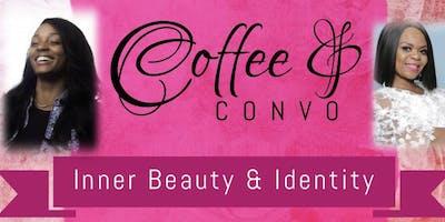 Coffee & Convo- Inner Beauty & Identity