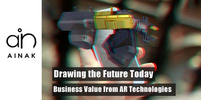Drawing the Future Today: Business Value from AR Technologies
