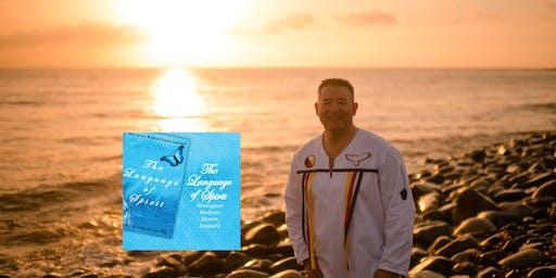 The Language of Spirit with Aboriginal Medium Shawn Leonard (Bear River)