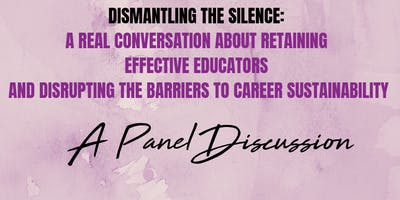 Black Girls Teach Presents: Dismantling The Silence, A Panel Discussion