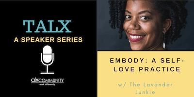 TALX: Embody - a Self-Love Practice