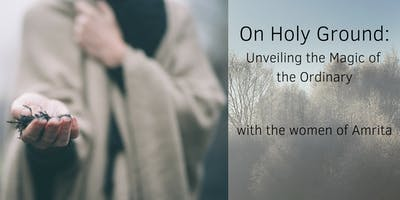 On Holy Ground: Unveiling the Magic of the Ordinary
