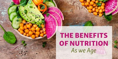 The Benefits of Nutrition as We Age