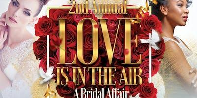 Love Is In The Air: A Bridal Affair