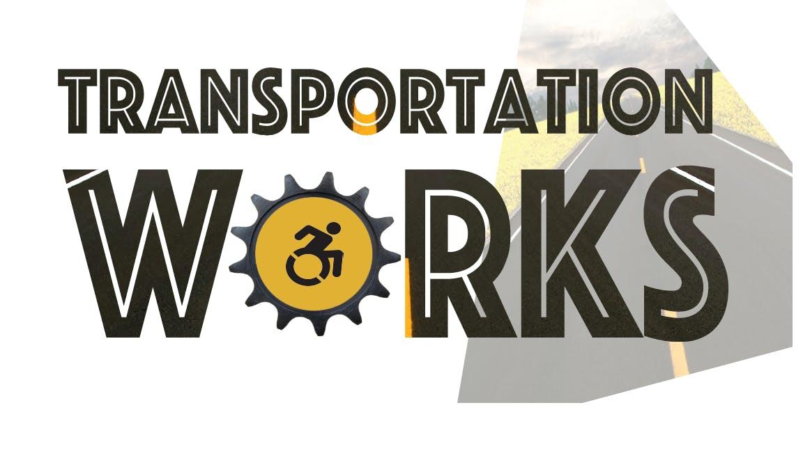 Transportation Works: Accessing Transportatio