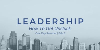 Leadership Seminar - How To Get Unstuck