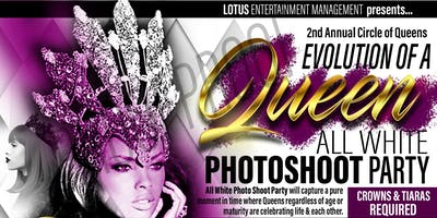 THE EVOLUTION OF A QUEEN 2nd Annual Circle of Queens - All White Photo Shoot Party