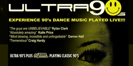 Ultra 90s - Classic 90s dance tunes played live plus Dj tickets