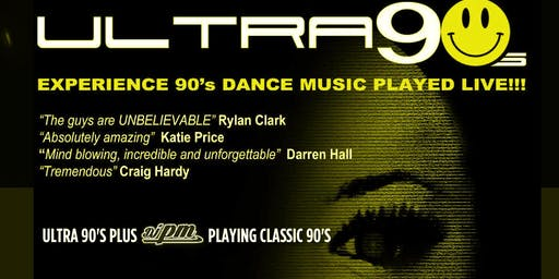 Ultra 90s - Classic 90s dance tunes played live plus Dj