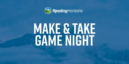 Make & Take Game Night - Reading Horizons Workshop - Logan