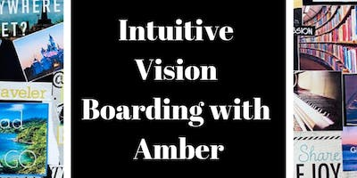 Intuitive Vision Boarding with Amber - Evening Edition