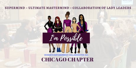 I'm Possible Women's Empowerment Collaborative, Inc. - Chicago Mastermind tickets