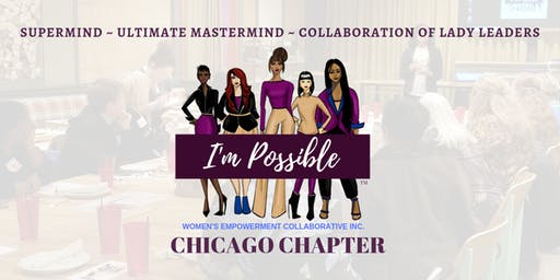 I'm Possible Women's Empowerment Collaborative, Inc. - Chicago Mastermind