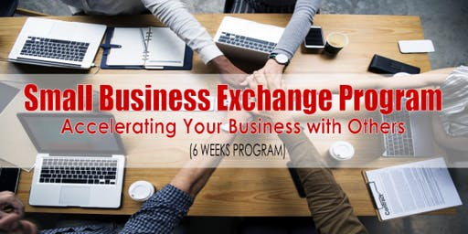 Small Business Exchange (6 Weeks) Program - Accelerate Your Business with Others