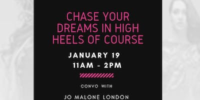 Chase Your Dreams In High Heels Of Course Convo & Brunch
