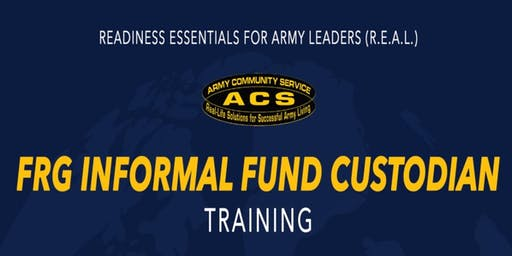 R.E.A.L. Informal Funds Custodian Training