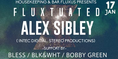 Fluxtuated w/ Alex Sibley