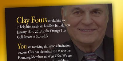Clay Fouts 80th Birthday: Special Invitation Happy Hour