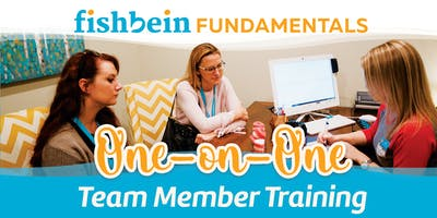 Fishbein Fundamentals One-On-One Team Member Training