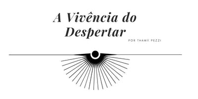 "Workshop ""A Vivência do Despertar"""