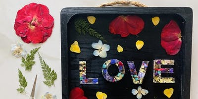 "Self-Care Saturday: ""LOVE"" Sign with Pressed Flowers"