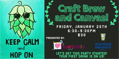 Craft Brew and Canvas @ Eureka Heights Brewing Co.!
