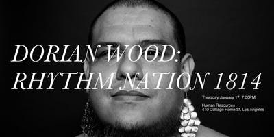 Dorian Wood: Rhythm Nation 1814