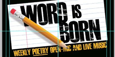 Word is Born - Spoken Word Poetry Open Mic - 2nd Sundays Hosted By Od Odell